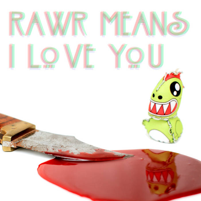 Rawr Means I Love You cover art