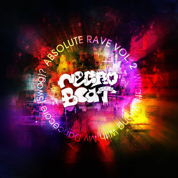 Absolute Rave Vol. 2: What's Wrong With My Dancecore (Swag)? cover art