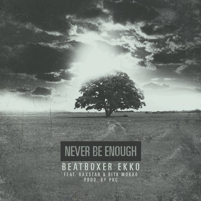 Beatboxer Ekko - Never Be Enough cover art