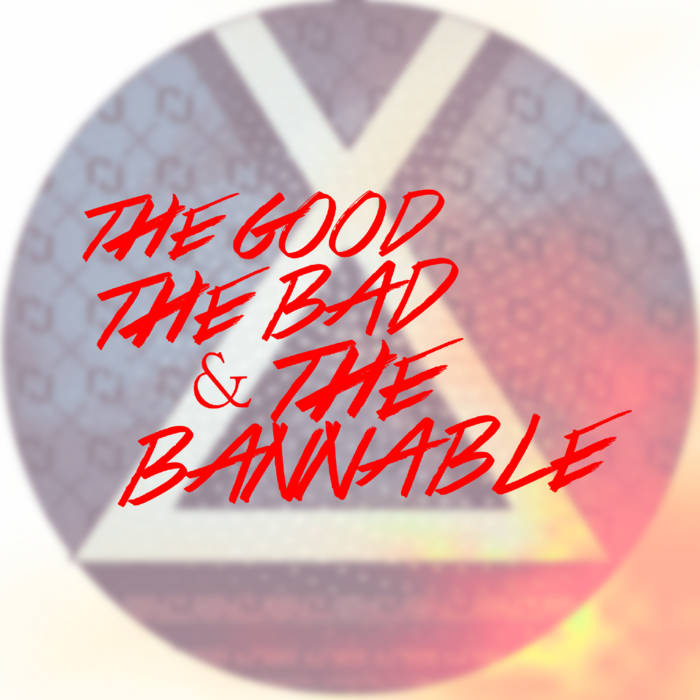 The Good, The Bad, and The Bannable (Lossless Edition) cover art