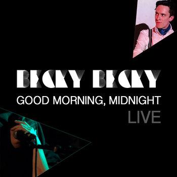 Good Morning, Midnight - Live cover art