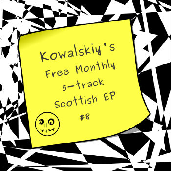 Kowalskiy's Free Monthly Scottish EP #8 cover art