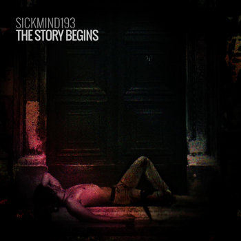 Sickmind193 - The Story Begins (EP) (2015);  The sounds of the sickest (2012)