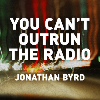 You Can't Outrun The Radio cover art