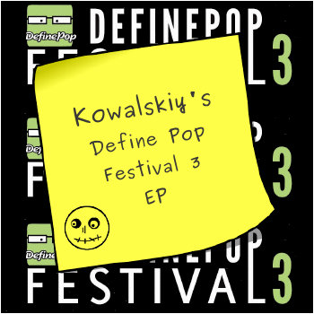 Kowalskiy's Define Pop Festival 3 EP cover art