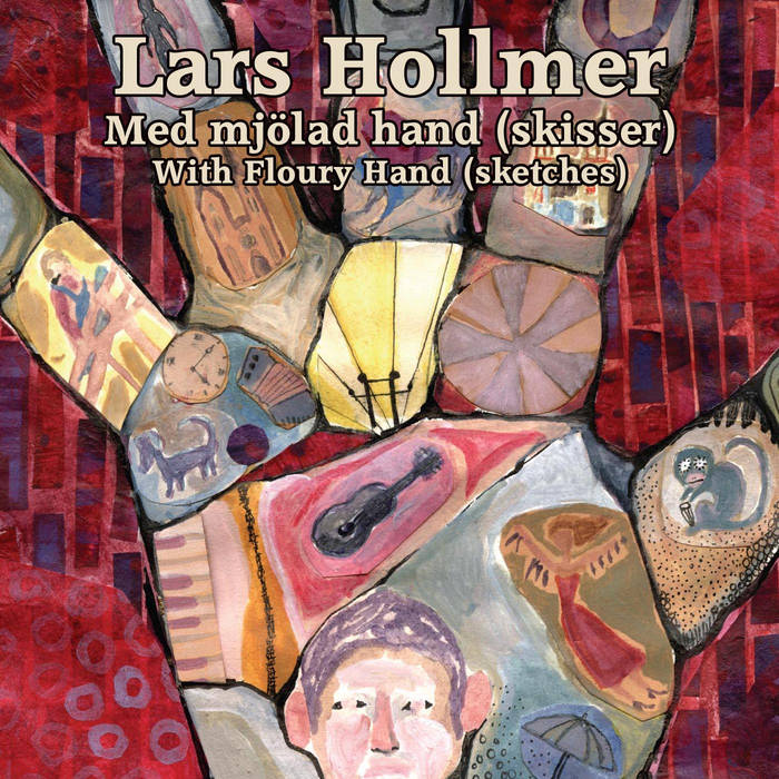 With Floury Hand (sketches) / Med mjölad hand (skisser) [w/ Live: Gouveia Art Rock Festival 2005 / Live: Heuwiesse 2005] cover art