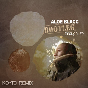 Aloe Blacc - Bootleg Through EP (KOYTO REMIX) cover art