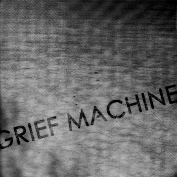 GRIEF MACHINE EP cover art