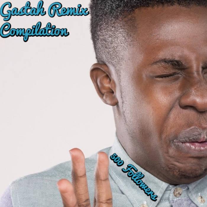 Gastah Remix Compilation cover art