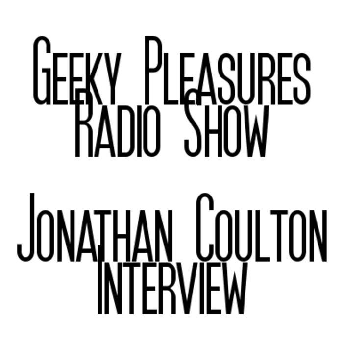 Geeky Pleasures Radio Show - Jonathan Coulton Interview cover art