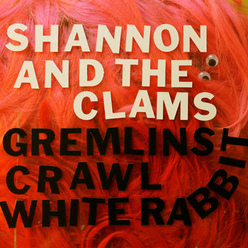 "Shannon and the Clams - ""Gremlins Crawl"" 7"" cover art"