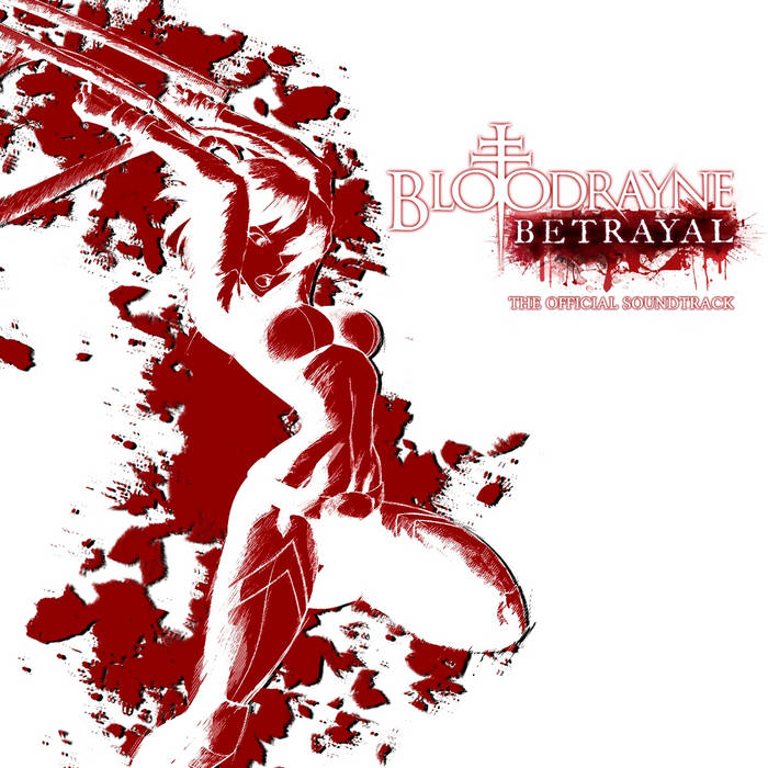 Bloodrayne: Betrayal Official Soundtrack cover art