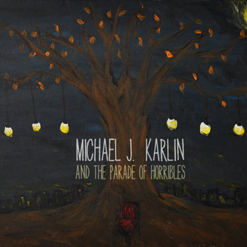 Michael J. Karlin and the Parade of Horribles cover art