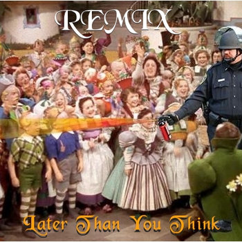Remix - Later Than You Think cover art