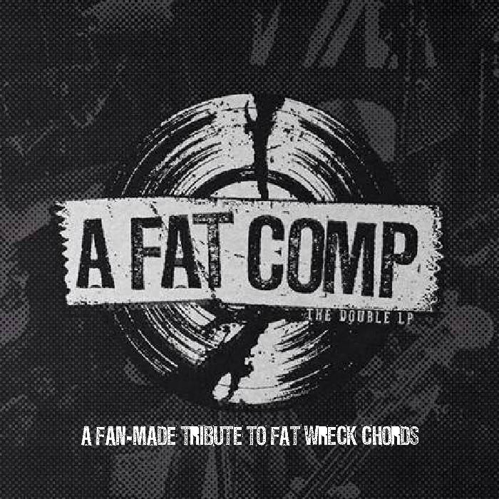 A FAT COMP : A Fan-Made Tribute to Fat Wreck Chords cover art