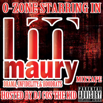 O-Zone - The Maury Show Hosted By Dj Cos The kid cover art