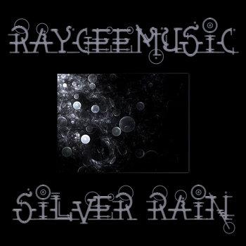 Raygeemusic - Silver Rain cover art