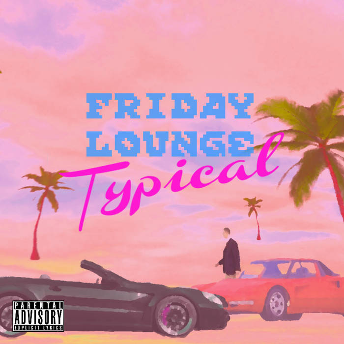 FRIDAY LOUNGE TYPICAL  EP cover art