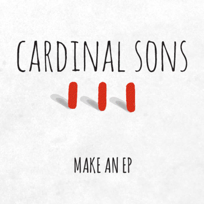 "Cardinal Sons ""Make an EP"" cover art"