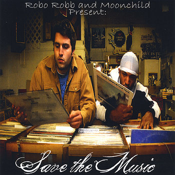 Robo Robb and Moonchild Present: Save The Music LP (2008) cover art