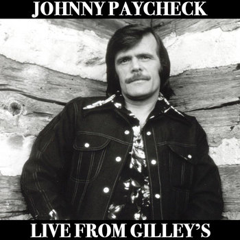 "Johnny Paycheck ""Live From Gilley's"" (1986) cover art"