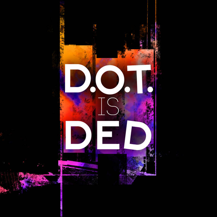 D.O.T. is DED cover art