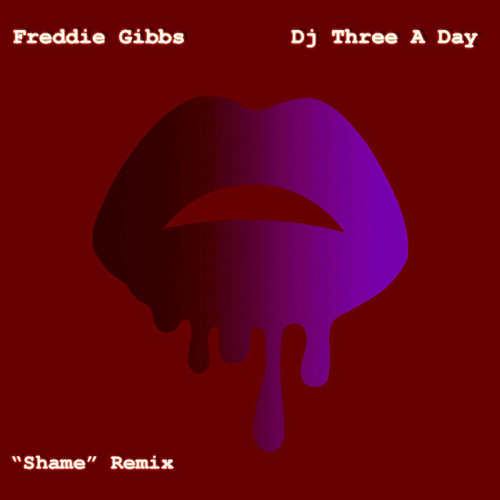 "Freddie Gibbs ft. Bj The Chicago Kid ""Shame"" Remix cover art"