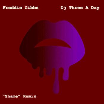 """Freddie Gibbs ft. Bj The Chicago Kid """"Shame"""" Remix cover art"""