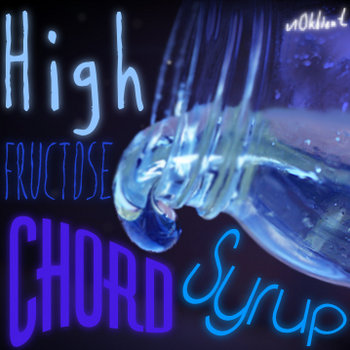 High Fructose Chord Syrup cover art