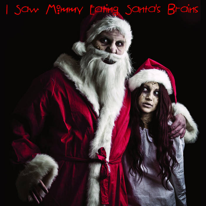 I Saw Mommy Eating Santa's Brains cover art
