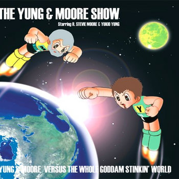 Yung & Moore Show vs. the Whole Goddam Stinkin' World cover art