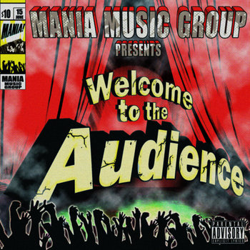 Mania Music Group Presents- Welcome To The Audience cover art