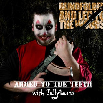 Armed To The Teeth With Jellybeans cover art