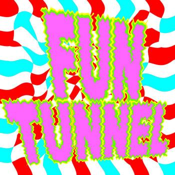 Fun Tunnel cover art
