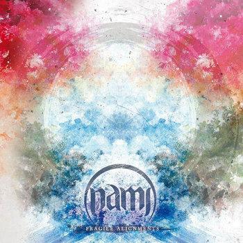 NAMI - Fragile Alignments cover art