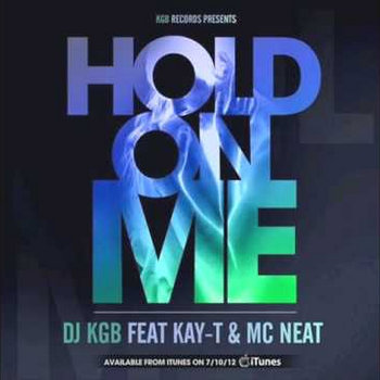 KGB feat. Kay-T & MC Neat - Hold On Me (Roy C Mixes) cover art