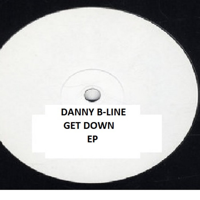 Danny B-Line - Get Down EP cover art