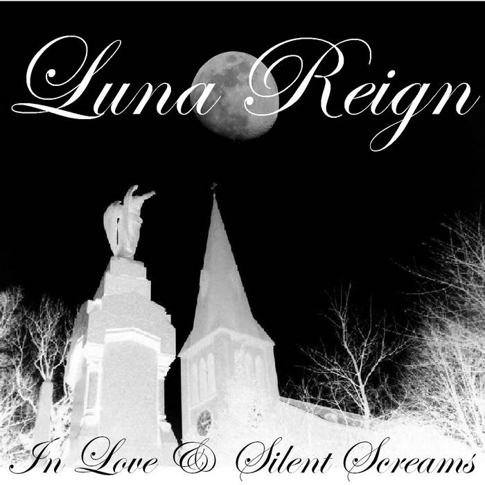 LUNA REIGN - IN LOVE AND SILENT SCREAMS (Album) cover art