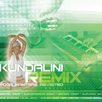 Kundalini Remix: Yoga Mantras Revisited cover art