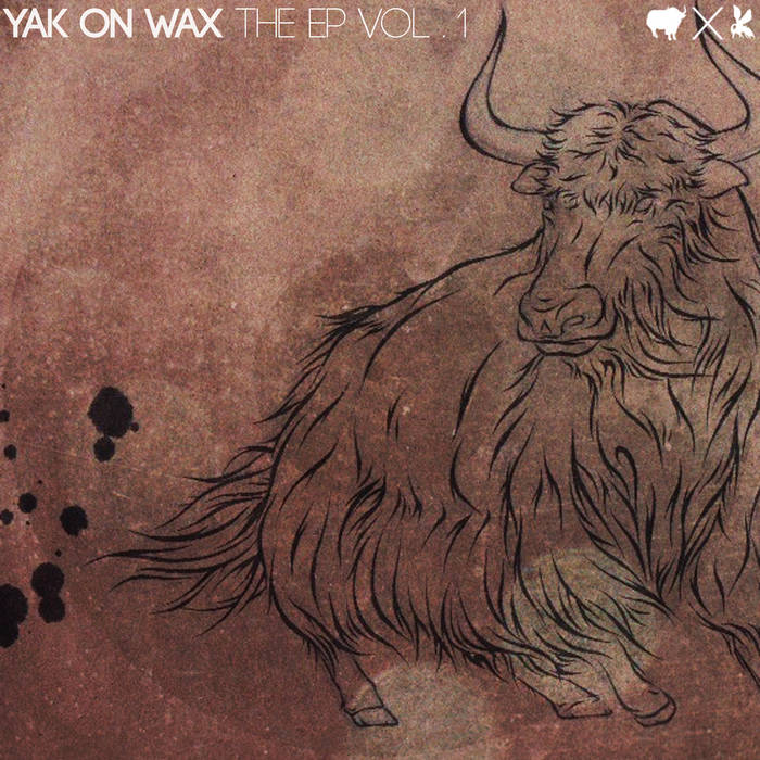 YAK ON WAX The EP Vol. 1 cover art