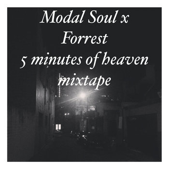 Modal Soul x Forrest - 5 minutes of heaven MIXTAPE cover art
