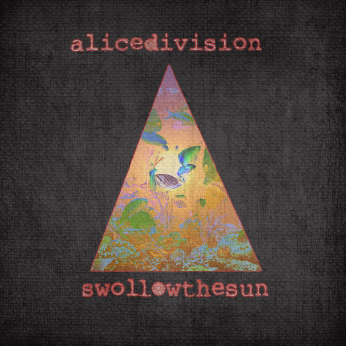 Alice Division - Swollow The Sun (2014)