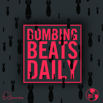 Bombing BeatsDaily (Presented by Producers United) cover art