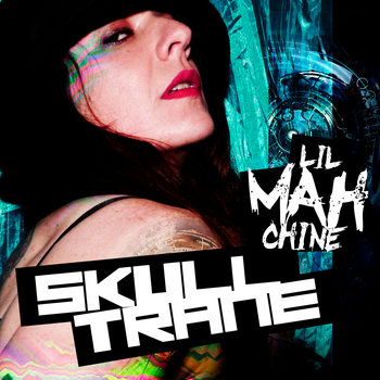 SKULLTRANE: Lil' Mah'chine cover art