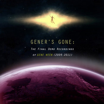 Gener's Gone: The Final Demo Recordings of Gene Ween (2009-2011) cover art