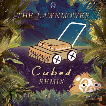 ARYAY - The Lawnmower (Cubed Remix) cover art