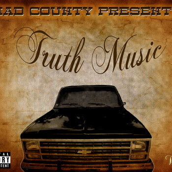 Mad County presents: Truth Music Vol.1 cover art