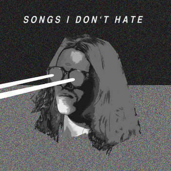 Songs I Don't Hate cover art
