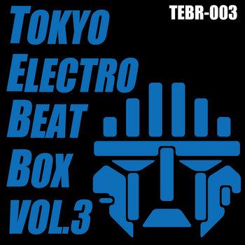 Tokyo Electro Beat Box Vol.3 (TEBR-003) cover art