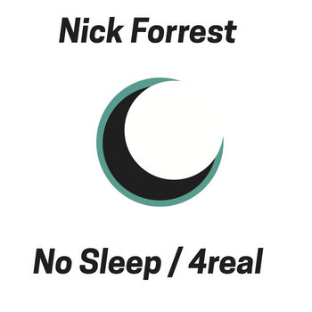 Nick Forrest - No Sleep / 4real cover art